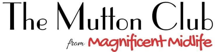 The Mutton Club - Helping You Have A Magnificent Midlife